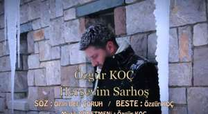 Özgür KOÇ - HERŞEYİM SARHOŞ 2013 (HD)    E