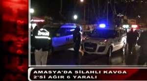 Amasya'da Silahlı Kavgada 2si Ağır 6 Kişi Yaralandı