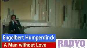 Engelbert Humperdinck - A Man without Love (LIVE)